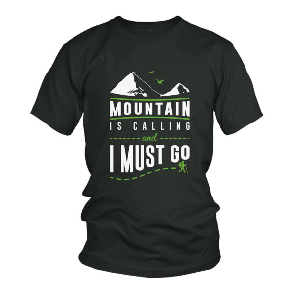 Mountain is calling and I must go